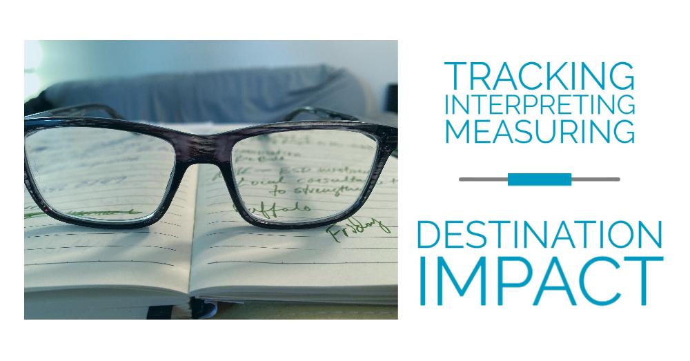 Tracking Interpreting Measuring Destination Impact